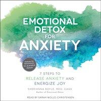 Emotional Detox for Anxiety - Sherianna Boyle - audiobook