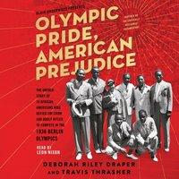 Olympic Pride, American Prejudice - Deborah Riley Draper - audiobook