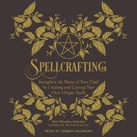 Spellcrafting - Arin Murphy-Hiscock - audiobook