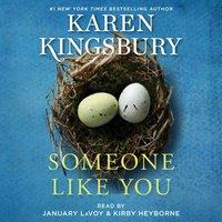 Someone Like You - Karen Kingsbury - audiobook