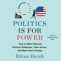 Politics is for Power - Eitan Hersh - audiobook