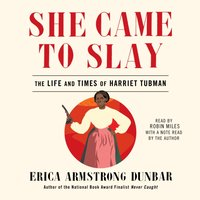 She Came to Slay - Erica Armstrong Dunbar - audiobook