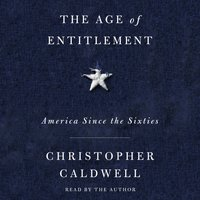 Age of Entitlement - Christopher Caldwell - audiobook