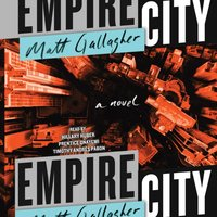 Empire City - Matt Gallagher - audiobook
