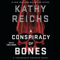 Conspiracy of Bones - Kathy Reichs - audiobook