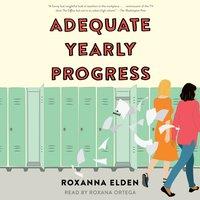 Adequate Yearly Progress - Roxanna Elden - audiobook