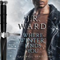 Where Winter Finds You - J.R. Ward - audiobook