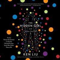 Hidden Girl and Other Stories - Ken Liu - audiobook