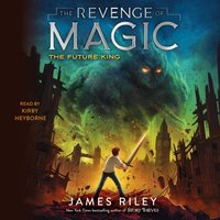 Future King - James Riley - audiobook
