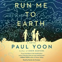 Run Me to Earth - Paul Yoon - audiobook