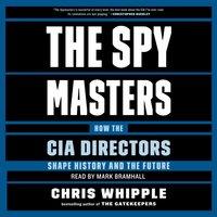 Spymasters - Chris Whipple - audiobook