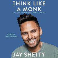 Think Like a Monk - Jay Shetty - audiobook