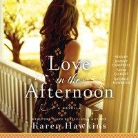 Love in the Afternoon - Karen Hawkins - audiobook