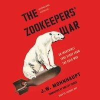 Zookeepers' War - J.W. Mohnhaupt - audiobook