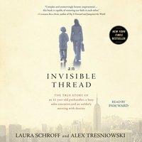 Invisible Thread - Laura Schroff - audiobook