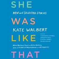 She Was Like That - Kate Walbert - audiobook