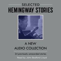 Selected Hemingway Stories - Ernest Hemingway - audiobook