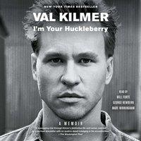 I'm Your Huckleberry - Val Kilmer - audiobook