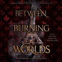 Between Burning Worlds - Jessica Brody - audiobook
