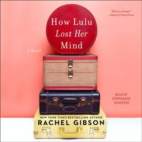 How Lulu Lost Her Mind - Rachel Gibson - audiobook