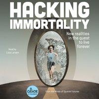 Hacking Immortality - Sputnik Futures - audiobook