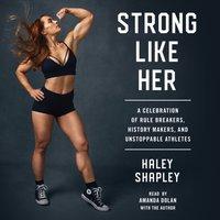 Strong Like Her - Haley Shapley - audiobook
