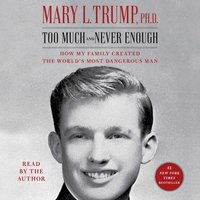 Too Much and Never Enough - Mary L. Trump - audiobook
