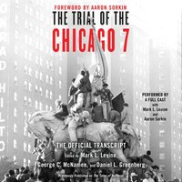 Trial of the Chicago 7: The Official Transcript - Mark L. Levine - audiobook