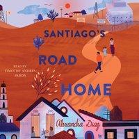 Santiago's Road Home - Alexandra Diaz - audiobook