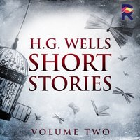 Short Stories - Volume Two - H. G. Wells - audiobook