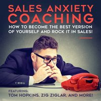 Sales Anxiety Coaching - Chris Widener - audiobook