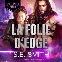 La Folie d'Edge - S.E. Smith - audiobook
