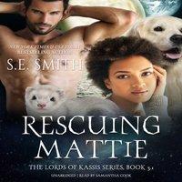 Rescuing Mattie - S.E. Smith - audiobook