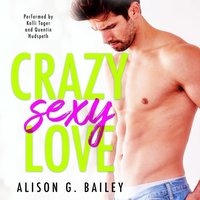Crazy Sexy Love - Alison G. Bailey - audiobook