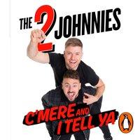 C'mere and I Tell Ya - Johnny McMahon - audiobook