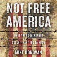 Not Free America - Mike Donovan - audiobook
