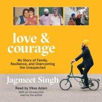 Love & Courage - Jagmeet Singh - audiobook