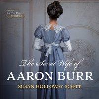Secret Wife of Aaron Burr - Susan Holloway Scott - audiobook