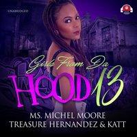 Girls from da Hood 13 - Michel Moore - audiobook