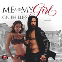 Me and My Girl - C. N. Phillips - audiobook