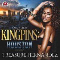 Carl Weber's Kingpins: Houston - Treasure Hernandez - audiobook