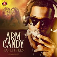 Arm Candy - T. C. Littles - audiobook