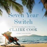 Seven Year Switch - Claire Cook - audiobook