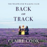 Wildwater Walking Club: Back on Track - Claire Cook - audiobook