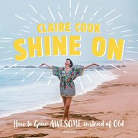 Shine On - Claire Cook - audiobook