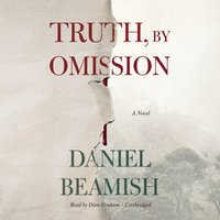 Truth, by Omission - Daniel Beamish - audiobook