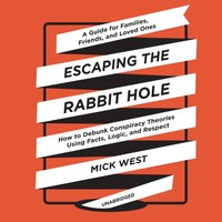 Escaping the Rabbit Hole - Mick West - audiobook