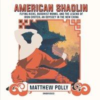 American Shaolin - Matthew Polly - audiobook