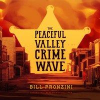 Peaceful Valley Crime Wave - Bill Pronzini - audiobook