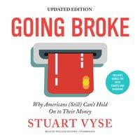 Going Broke, Updated Edition - Stuart Vyse - audiobook